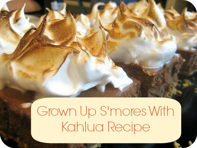 All Grown Up S'mores Recipe with Kahlua