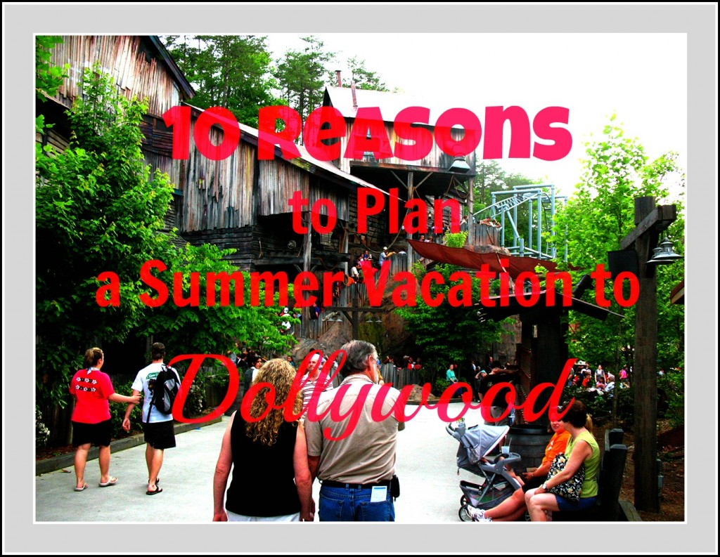 Dollywood Summer Family Vacation Plans