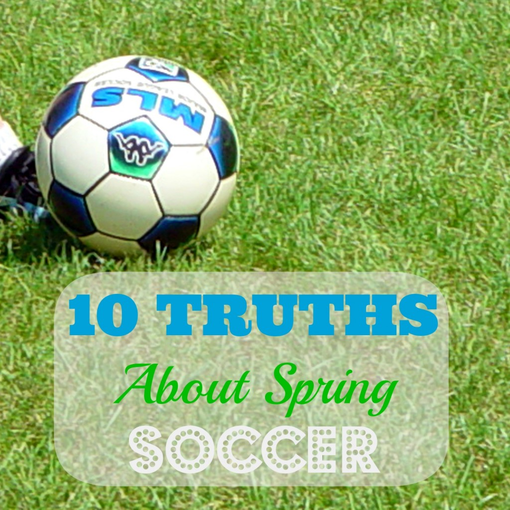 Truths About Spring Soccer