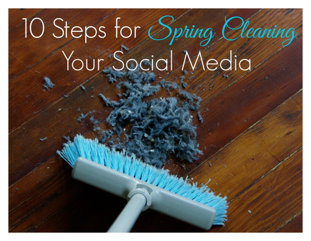 Steps To Spring Clean Your Social Media