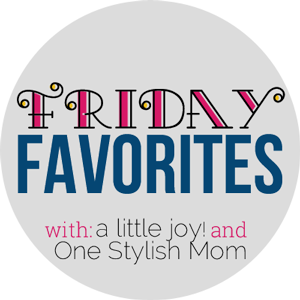 Friday Favorites One Stylish Mom
