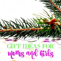 Christmas gifts for moms and girls