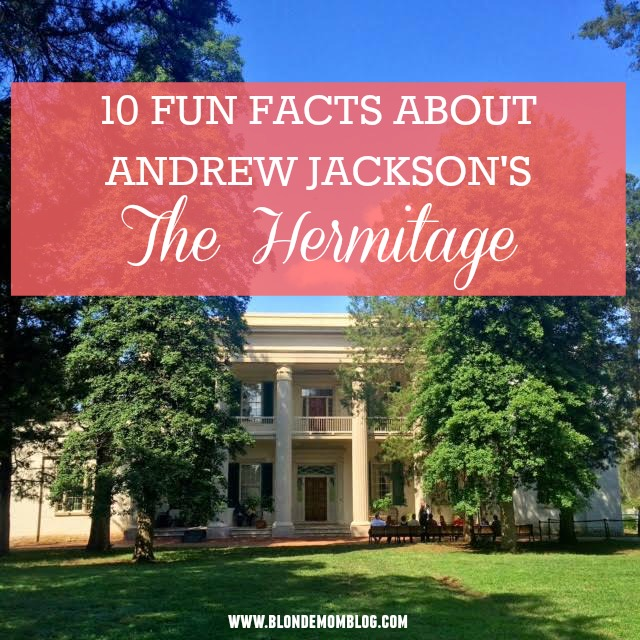 The Hermitage Nashville Fun Facts